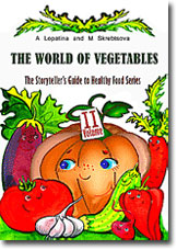 The World of Vegetables: heatlhy food for kids