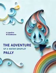 Book on ecology: The Adventure of a water droplet Pally
