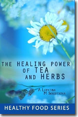 Healing power of Tea and Herbs